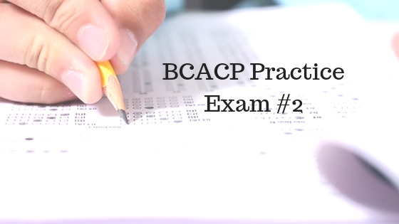 BCACP Practice Exam #1 From Meded101 - Med Ed 101
