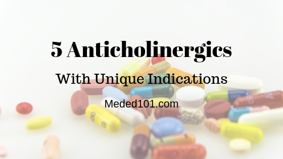 Anticholinergic indications